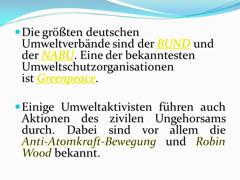 Die größten deutschen Umweltverbände sind der BUND und der NABU
