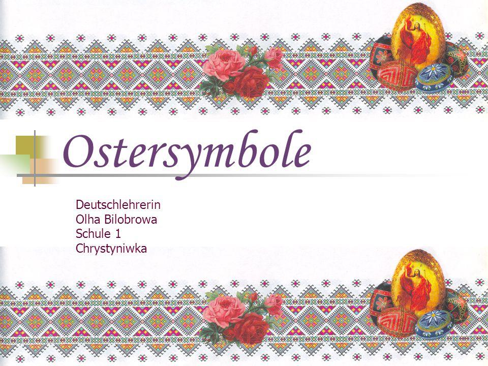 Ostersymbole Deutschlehrerin Olha Bilobrowa Schule 1 Chrystyniwka