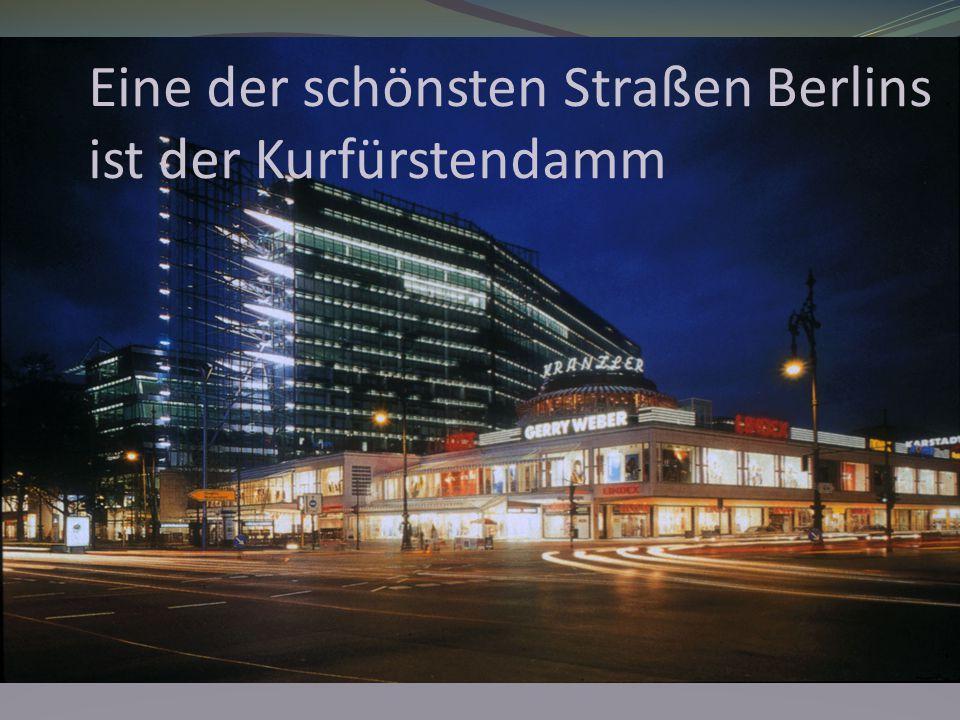 Eine der schönsten Straßen Berlins ist der Kurfürstendamm