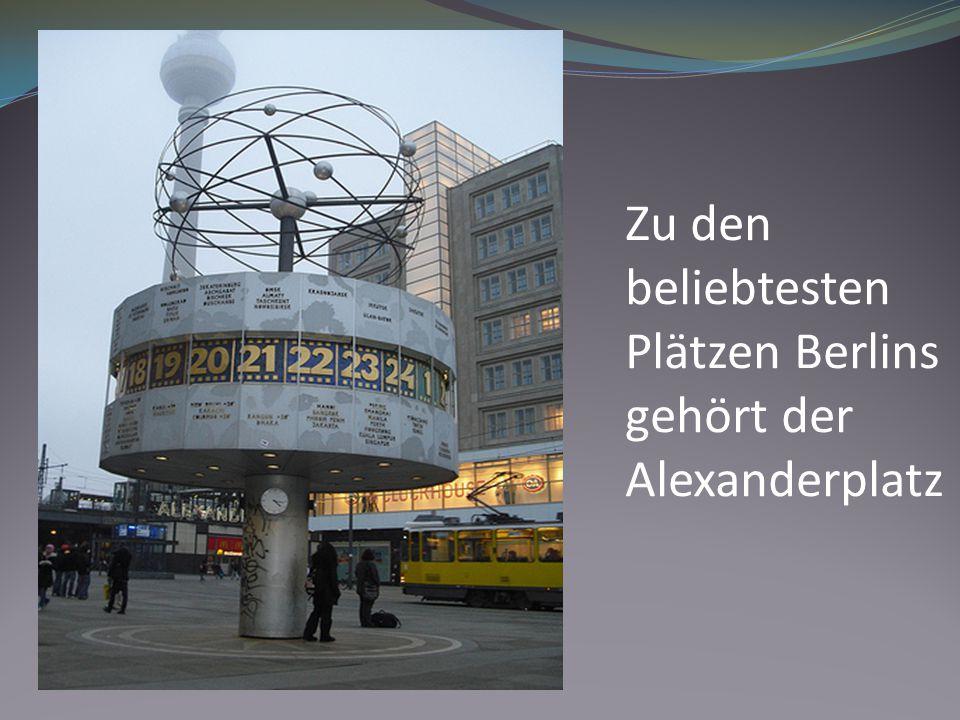 Zu den beliebtesten Plätzen Berlins gehört der Alexanderplatz