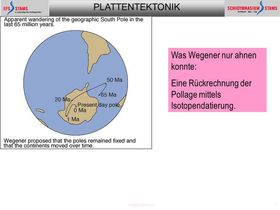 Was Wegener nur ahnen konnte: