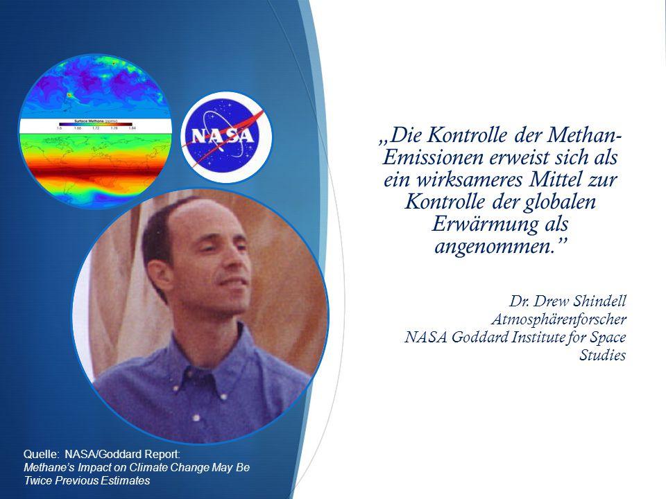 """""""Die Kontrolle der Methan- Emissionen erweist sich als ein wirksameres Mittel zur Kontrolle der globalen Erwärmung als angenommen."""
