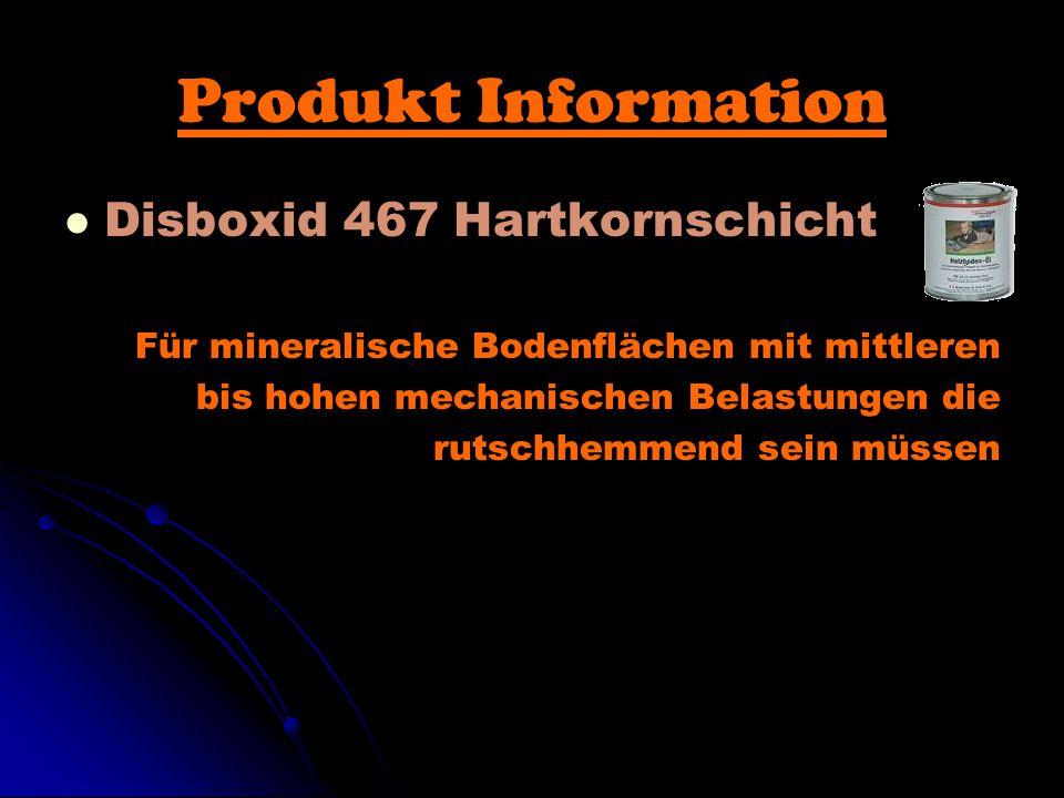 Produkt Information Disboxid 467 Hartkornschicht