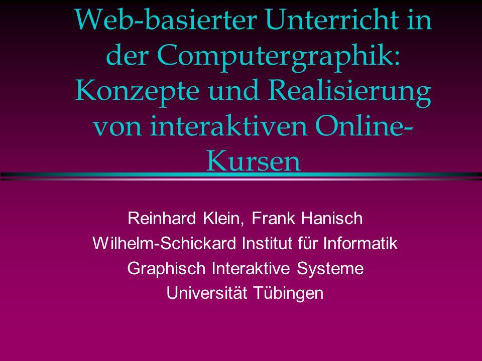 Web-basierter Unterricht in der Computergraphik: Konzepte und Realisierung von interaktiven Online-Kursen