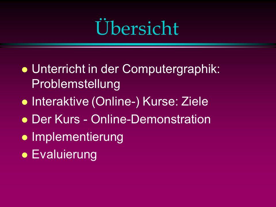 Übersicht Unterricht in der Computergraphik: Problemstellung