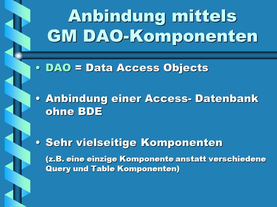 Anbindung mittels GM DAO-Komponenten