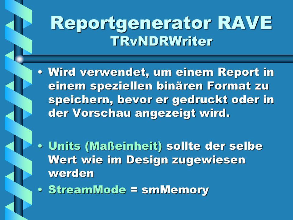 Reportgenerator RAVE TRvNDRWriter