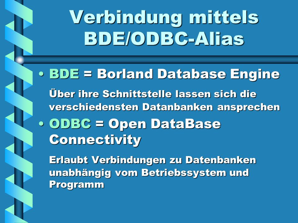 Verbindung mittels BDE/ODBC-Alias