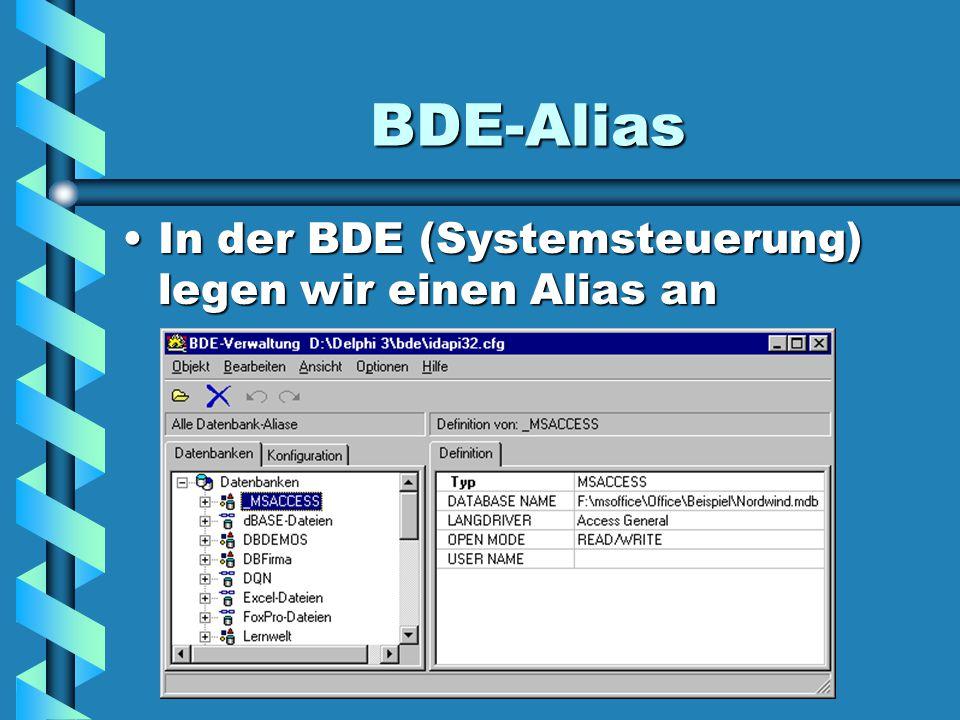 BDE-Alias In der BDE (Systemsteuerung) legen wir einen Alias an
