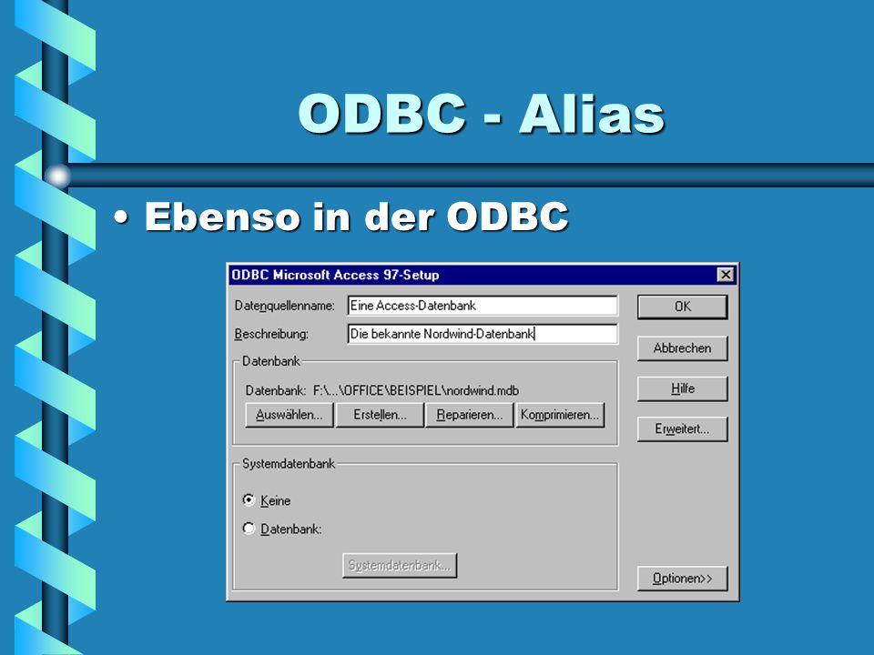 ODBC - Alias Ebenso in der ODBC