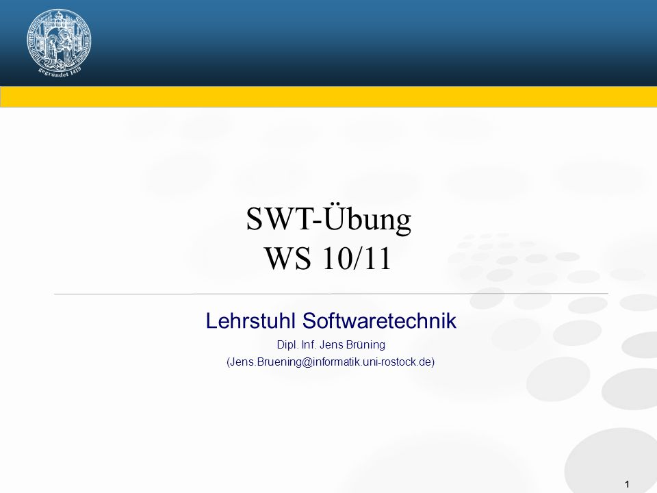 SWT-Übung WS 10/11 Lehrstuhl Softwaretechnik Dipl. Inf. Jens Brüning