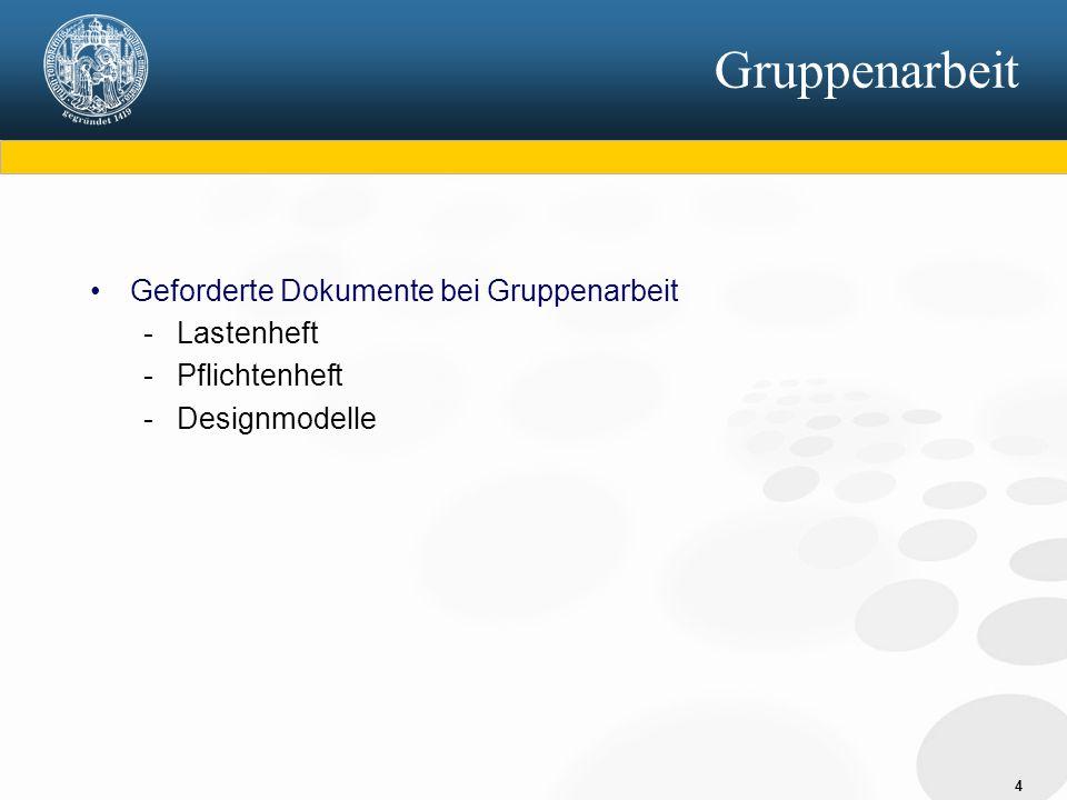 Gruppenarbeit Geforderte Dokumente bei Gruppenarbeit Lastenheft