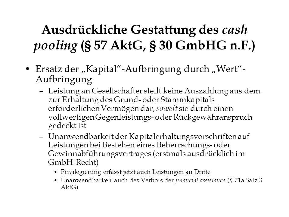 Ausdrückliche Gestattung des cash pooling (§ 57 AktG, § 30 GmbHG n.F.)