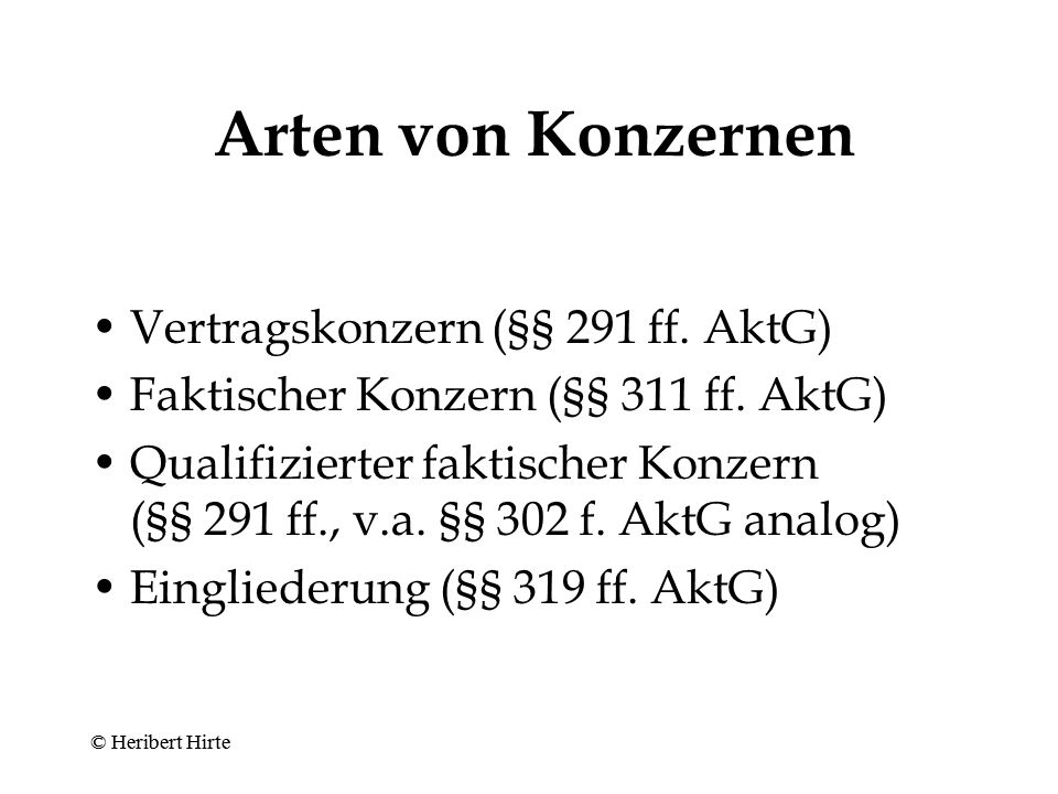 Arten von Konzernen Vertragskonzern (§§ 291 ff. AktG)
