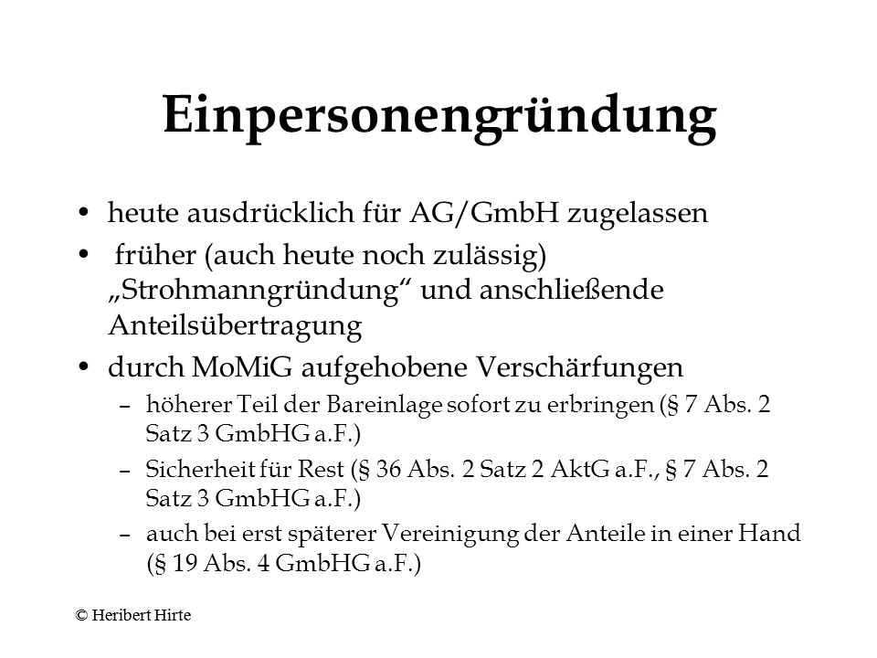 Einpersonengründung heute ausdrücklich für AG/GmbH zugelassen
