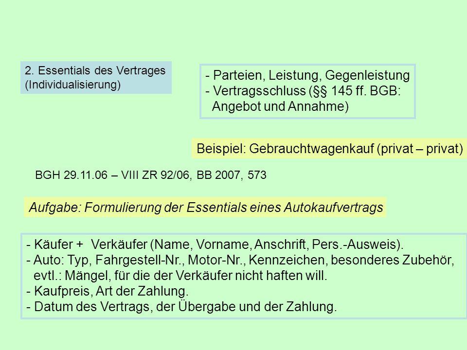Parteien, Leistung, Gegenleistung - Vertragsschluss (§§ 145 ff. BGB: