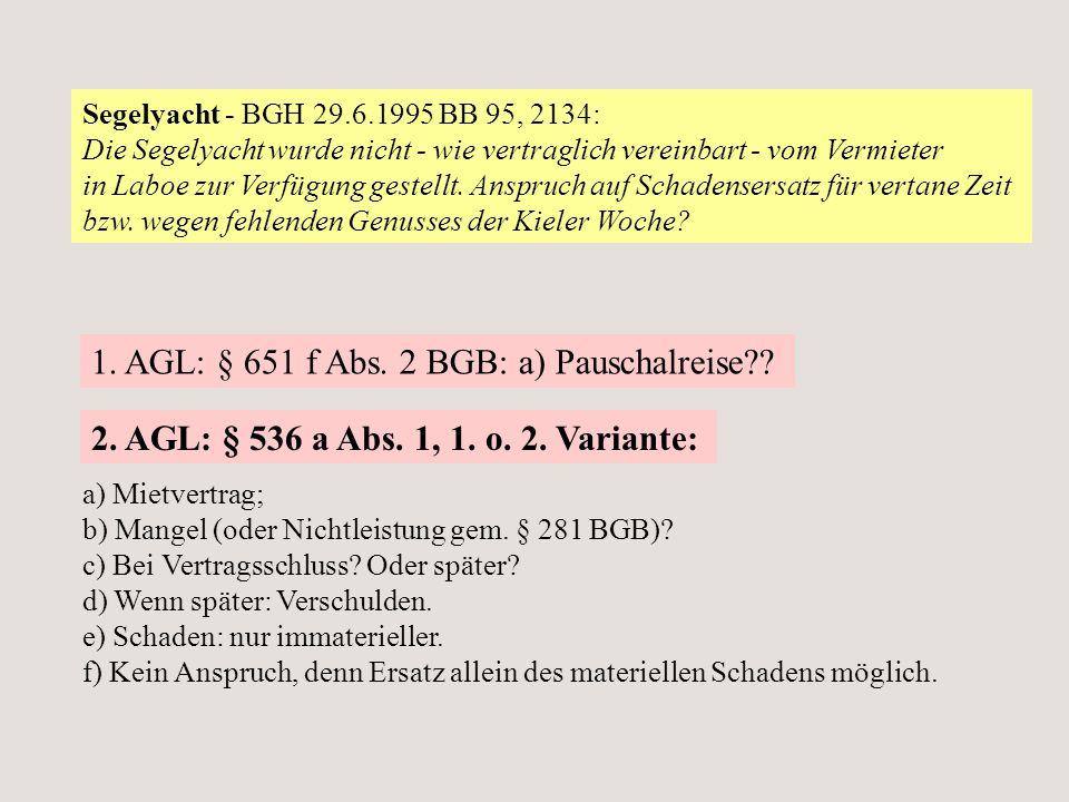 1. AGL: § 651 f Abs. 2 BGB: a) Pauschalreise
