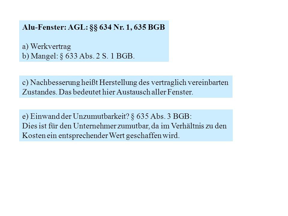 Alu-Fenster: AGL: §§ 634 Nr. 1, 635 BGB