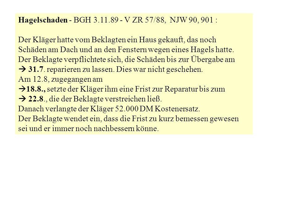 Hagelschaden - BGH 3.11.89 - V ZR 57/88, NJW 90, 901 :
