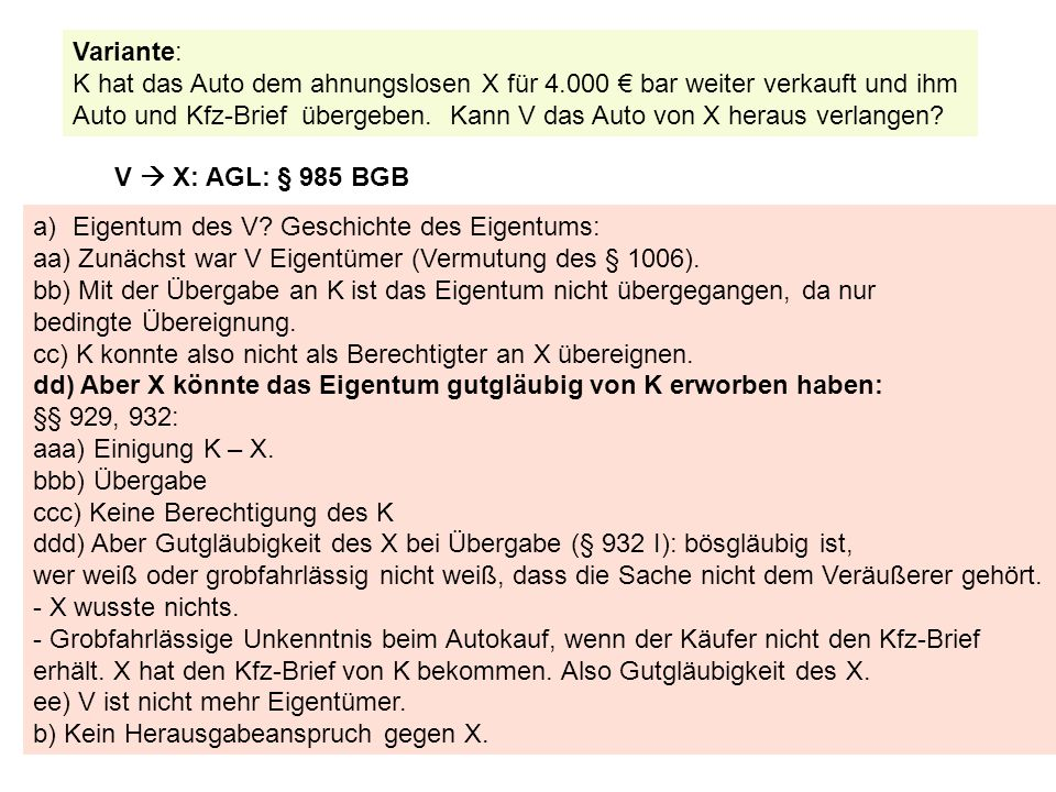 Variante: K hat das Auto dem ahnungslosen X für 4.000 € bar weiter verkauft und ihm.