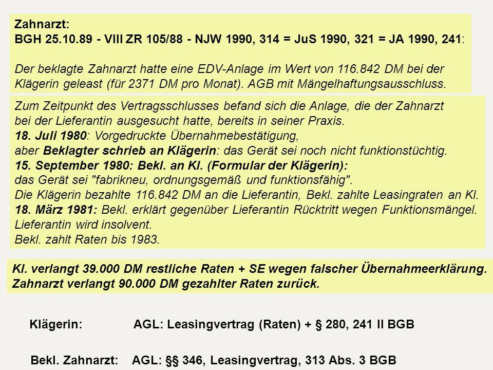 Zahnarzt: BGH 25.10.89 - VIII ZR 105/88 - NJW 1990, 314 = JuS 1990, 321 = JA 1990, 241: