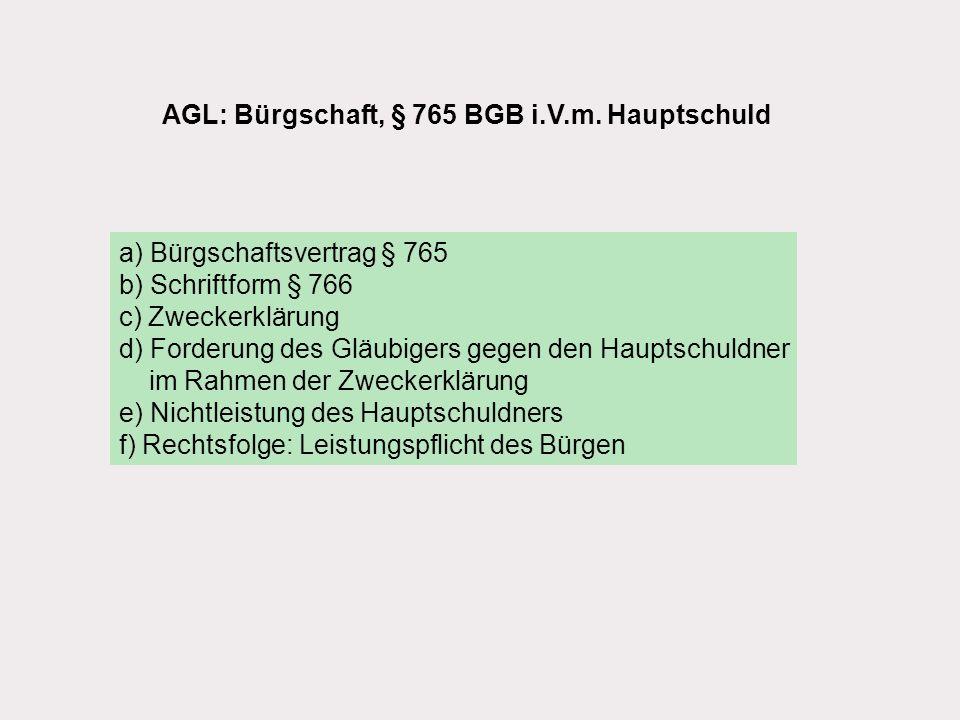 AGL: Bürgschaft, § 765 BGB i.V.m. Hauptschuld