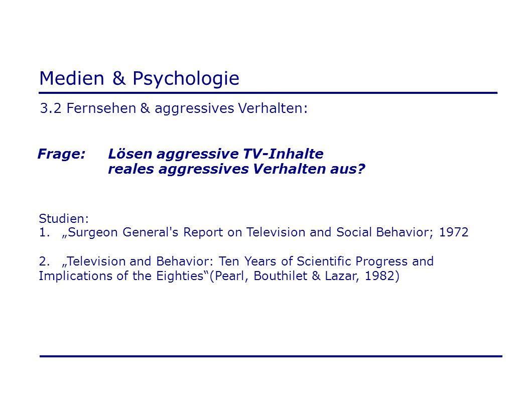 Medien & Psychologie 3.2 Fernsehen & aggressives Verhalten: