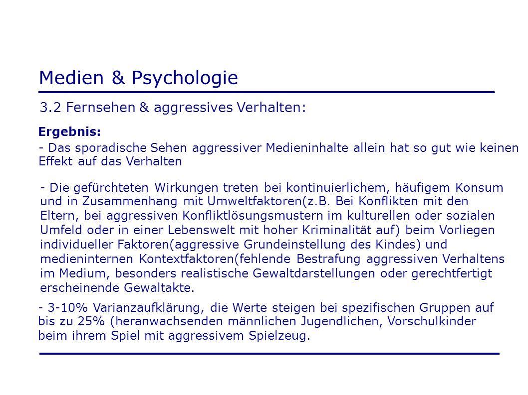 Medien & Psychologie 3.2 Fernsehen & aggressives Verhalten: Ergebnis: