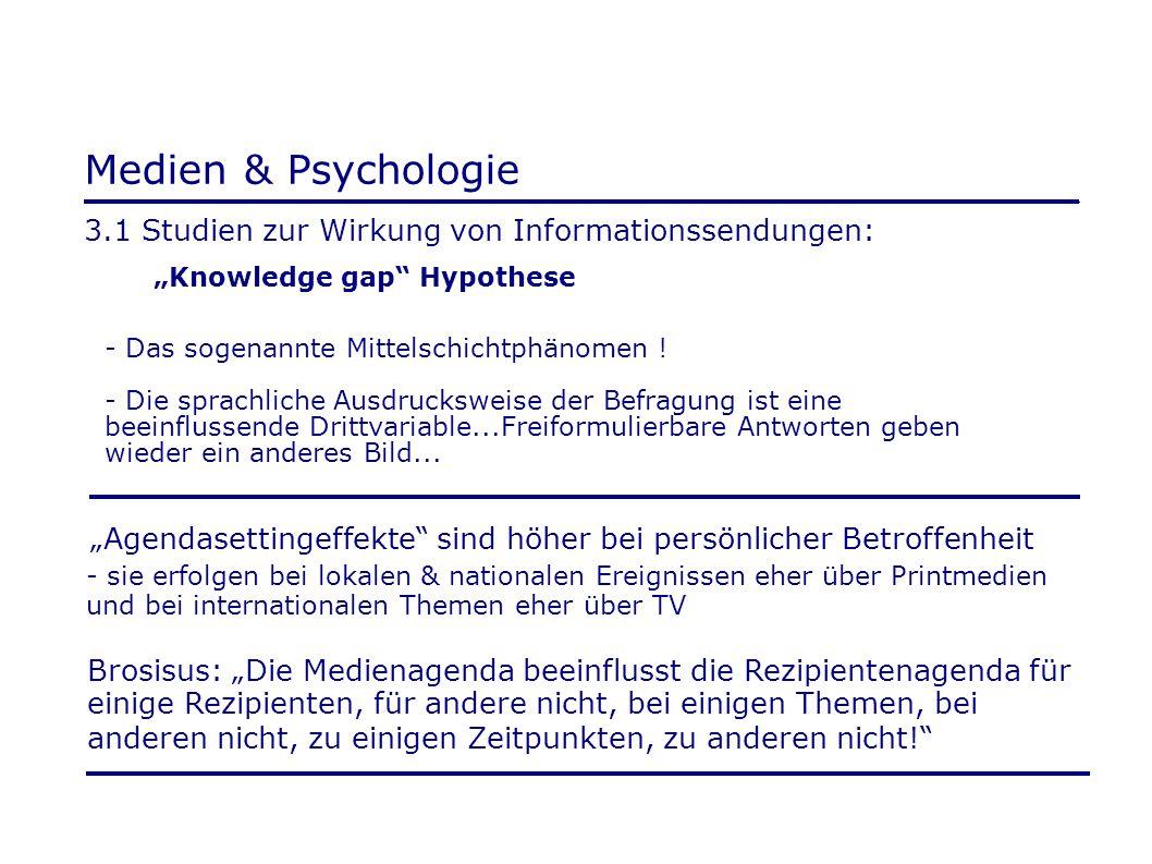 """Medien & Psychologie 3.1 Studien zur Wirkung von Informationssendungen: """"Knowledge gap Hypothese."""