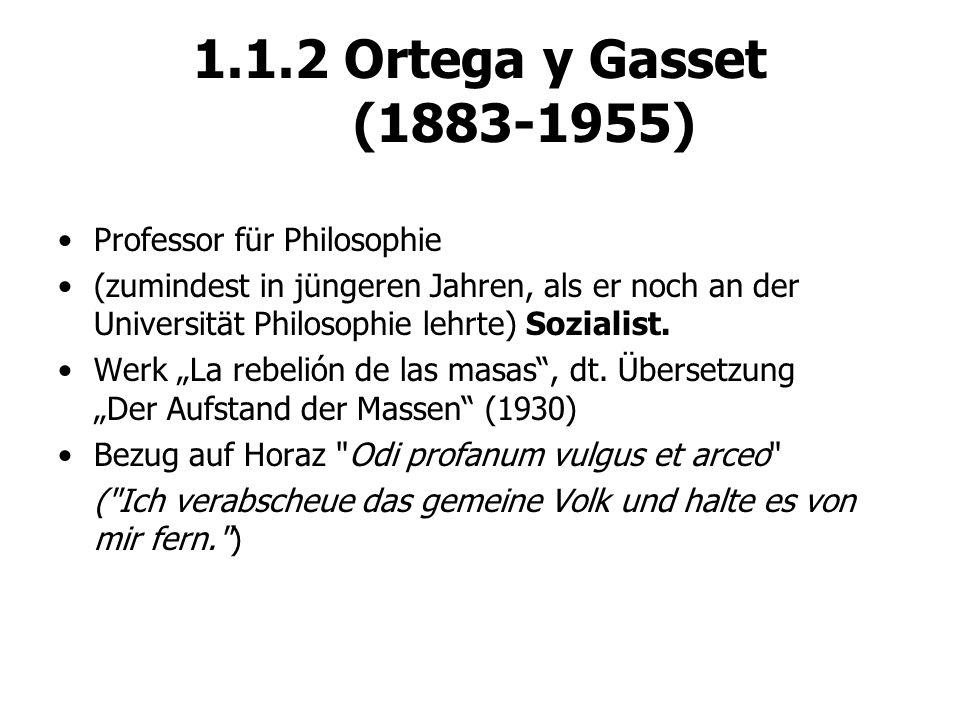 1.1.2 Ortega y Gasset (1883-1955) Professor für Philosophie