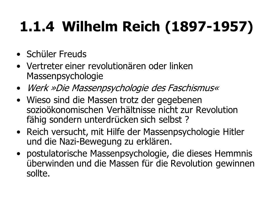 1.1.4 Wilhelm Reich (1897-1957) Schüler Freuds