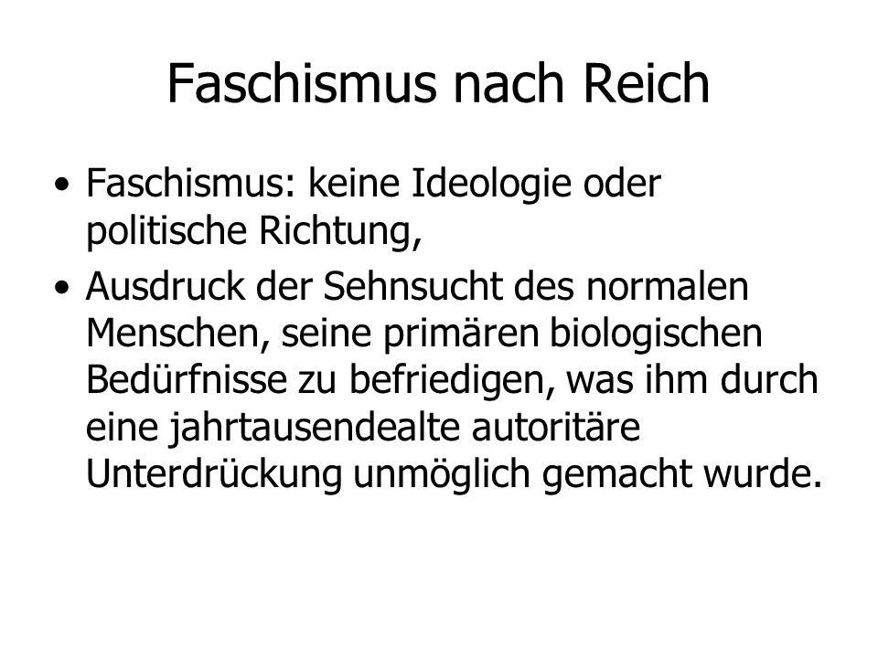 Faschismus nach Reich Faschismus: keine Ideologie oder politische Richtung,