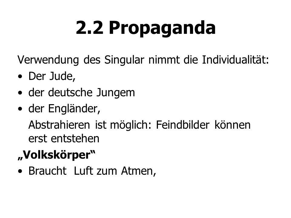 2.2 Propaganda Verwendung des Singular nimmt die Individualität: