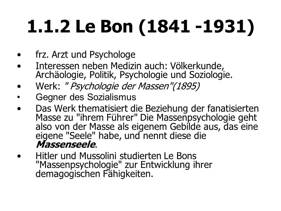 1.1.2 Le Bon (1841 -1931) frz. Arzt und Psychologe