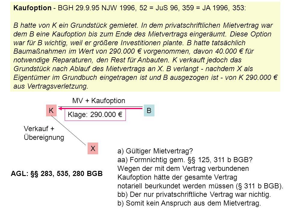 Kaufoption - BGH 29.9.95 NJW 1996, 52 = JuS 96, 359 = JA 1996, 353: