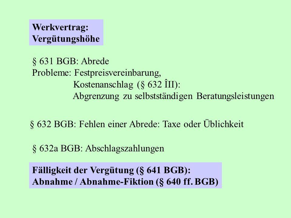 Werkvertrag: Vergütungshöhe. § 631 BGB: Abrede. Probleme: Festpreisvereinbarung, Kostenanschlag (§ 632 ÎII):