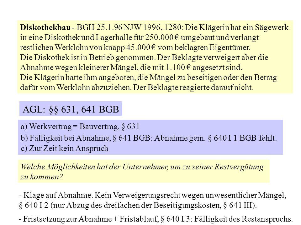 Diskothekbau - BGH 25.1.96 NJW 1996, 1280: Die Klägerin hat ein Sägewerk