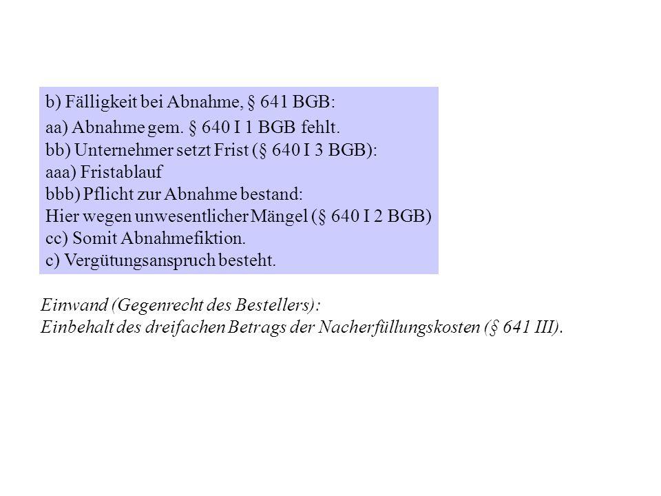 b) Fälligkeit bei Abnahme, § 641 BGB: