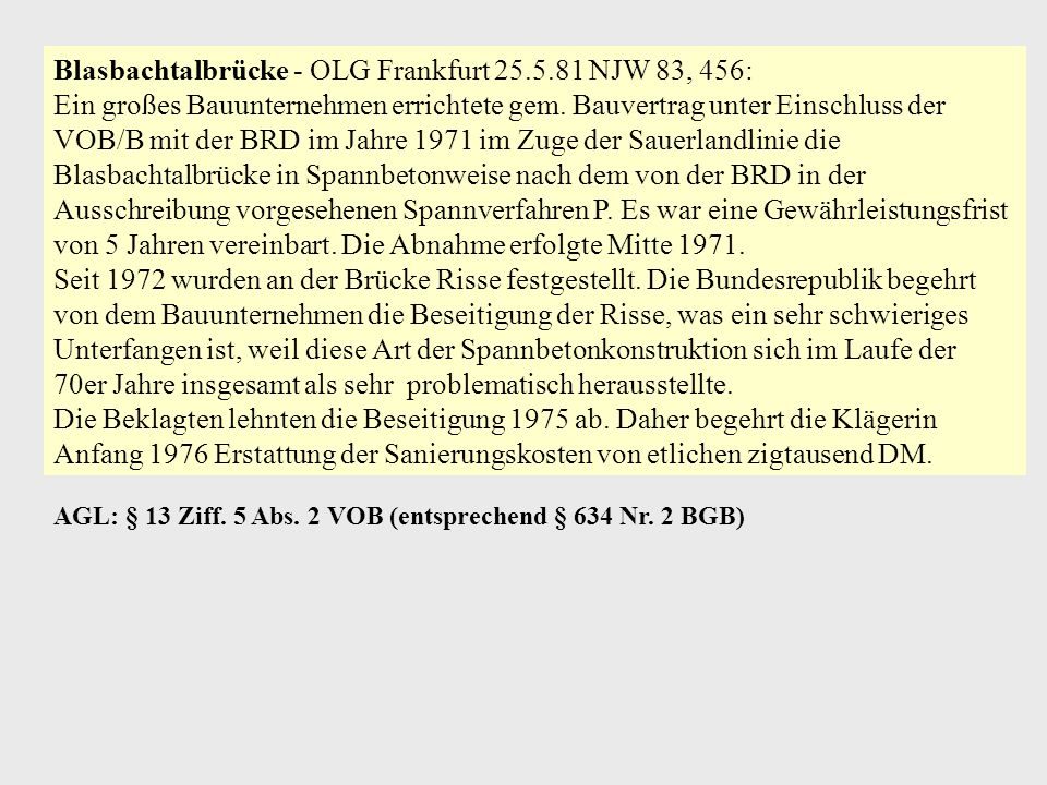 Blasbachtalbrücke - OLG Frankfurt 25.5.81 NJW 83, 456: