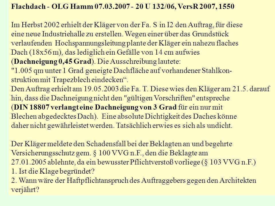 Flachdach - OLG Hamm 07.03.2007 - 20 U 132/06, VersR 2007, 1550