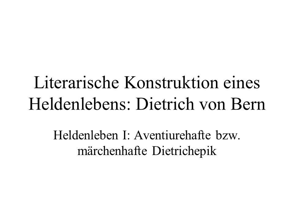 Literarische Konstruktion eines Heldenlebens: Dietrich von Bern