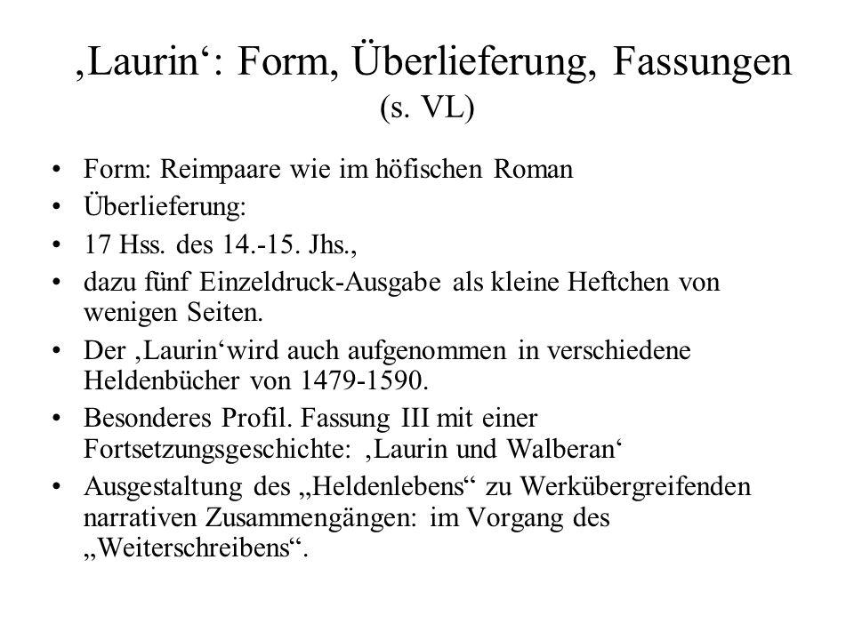 'Laurin': Form, Überlieferung, Fassungen (s. VL)