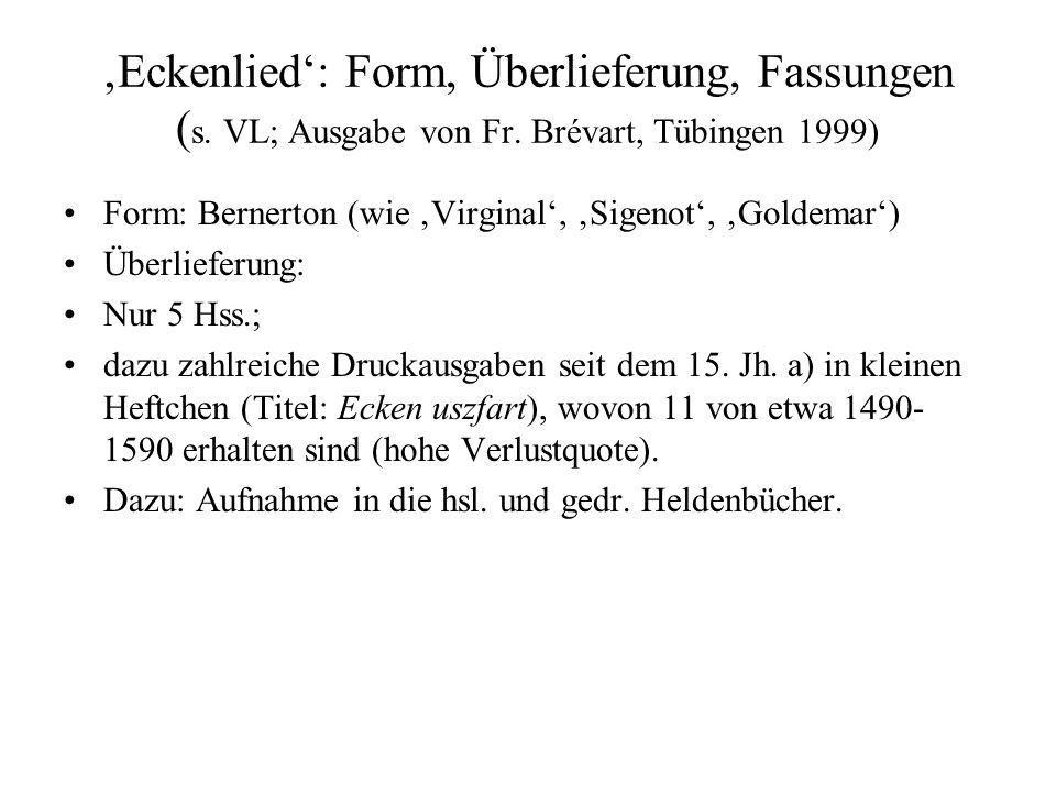 'Eckenlied': Form, Überlieferung, Fassungen (s. VL; Ausgabe von Fr