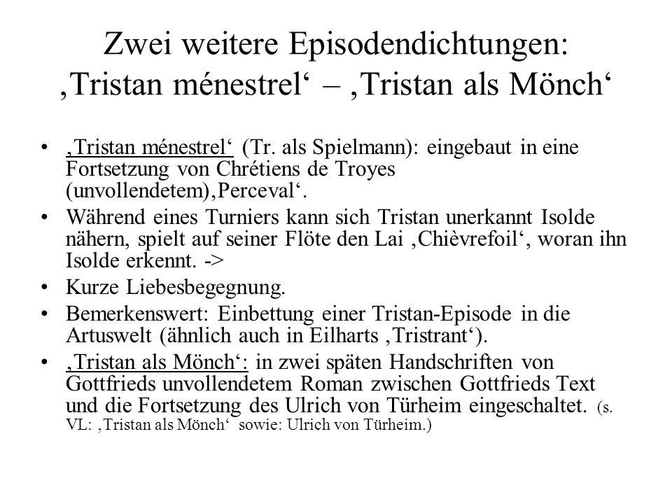 Zwei weitere Episodendichtungen: 'Tristan ménestrel' – 'Tristan als Mönch'