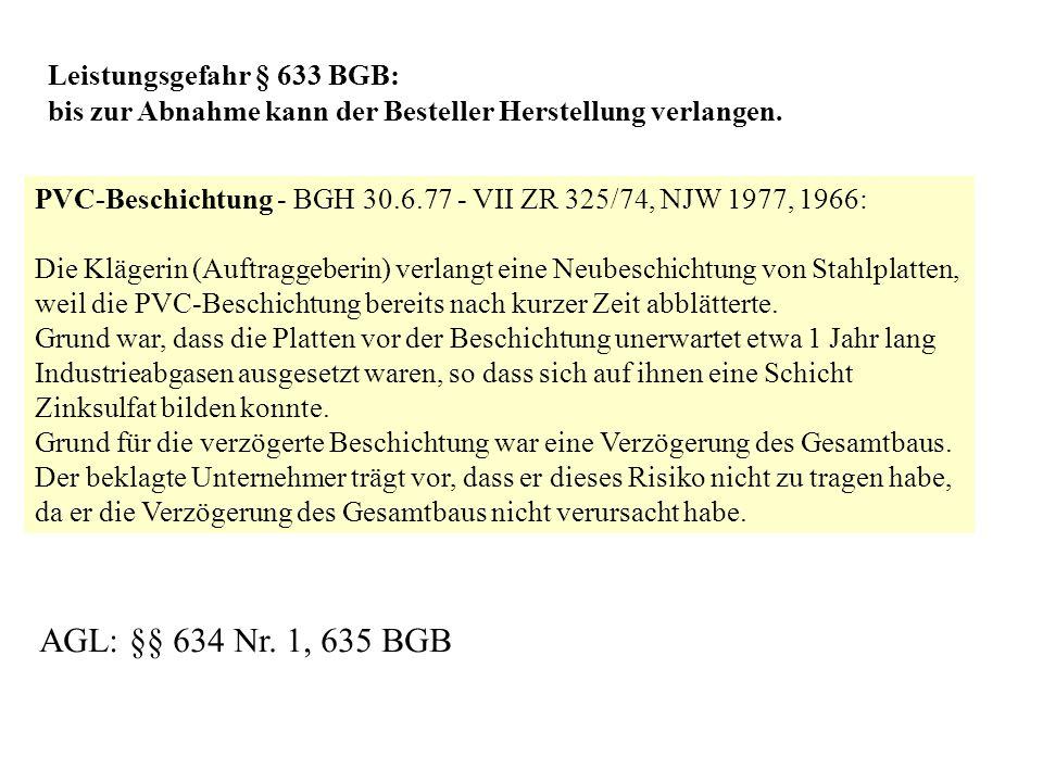 AGL: §§ 634 Nr. 1, 635 BGB Leistungsgefahr § 633 BGB: