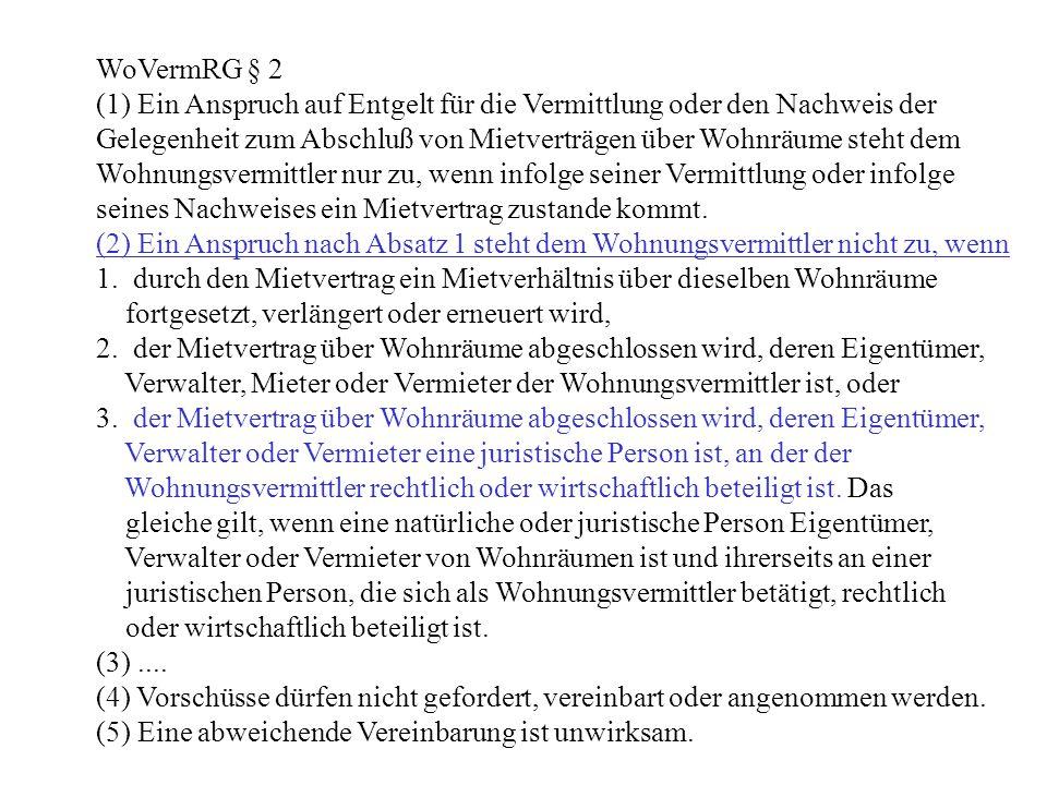 WoVermRG § 2 (1) Ein Anspruch auf Entgelt für die Vermittlung oder den Nachweis der.