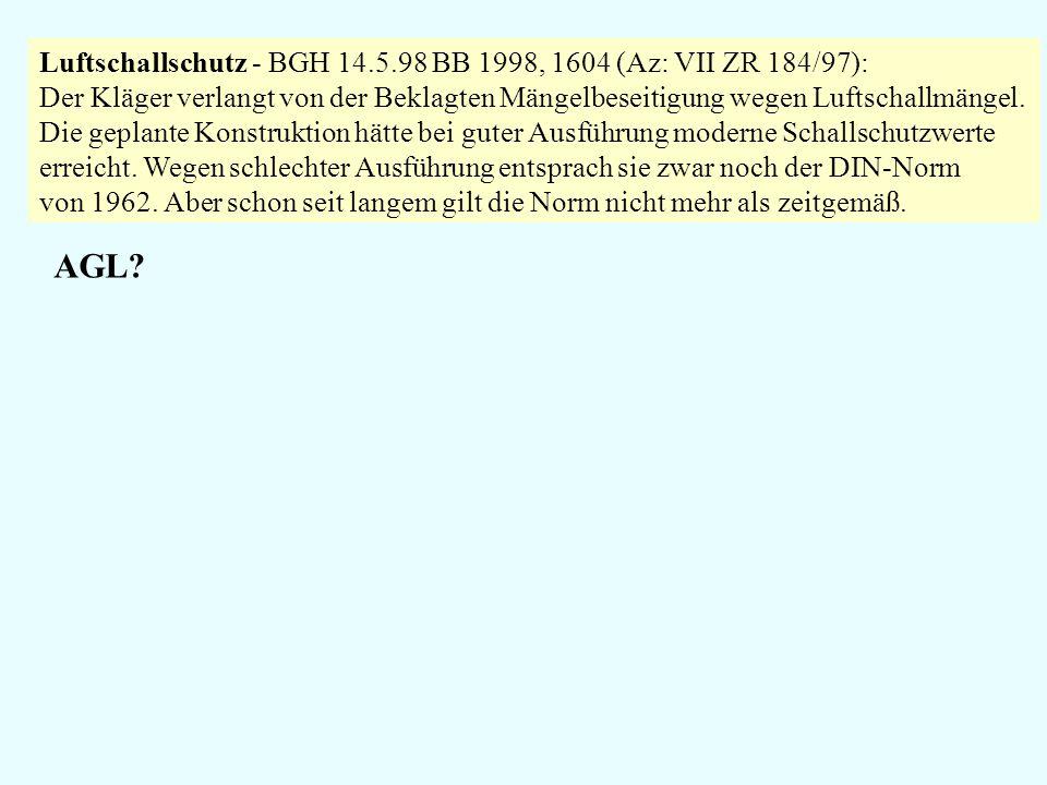 AGL Luftschallschutz - BGH 14.5.98 BB 1998, 1604 (Az: VII ZR 184/97):