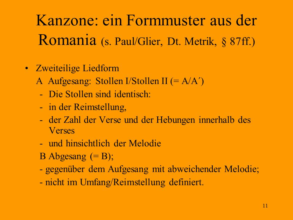 Kanzone: ein Formmuster aus der Romania (s. Paul/Glier, Dt