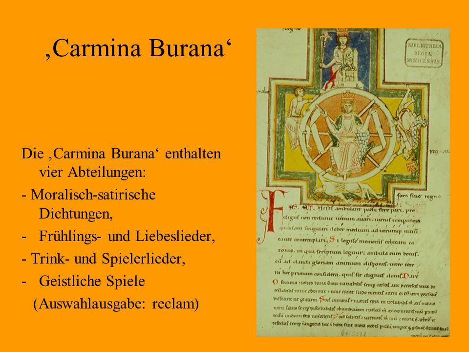'Carmina Burana' Die 'Carmina Burana' enthalten vier Abteilungen: