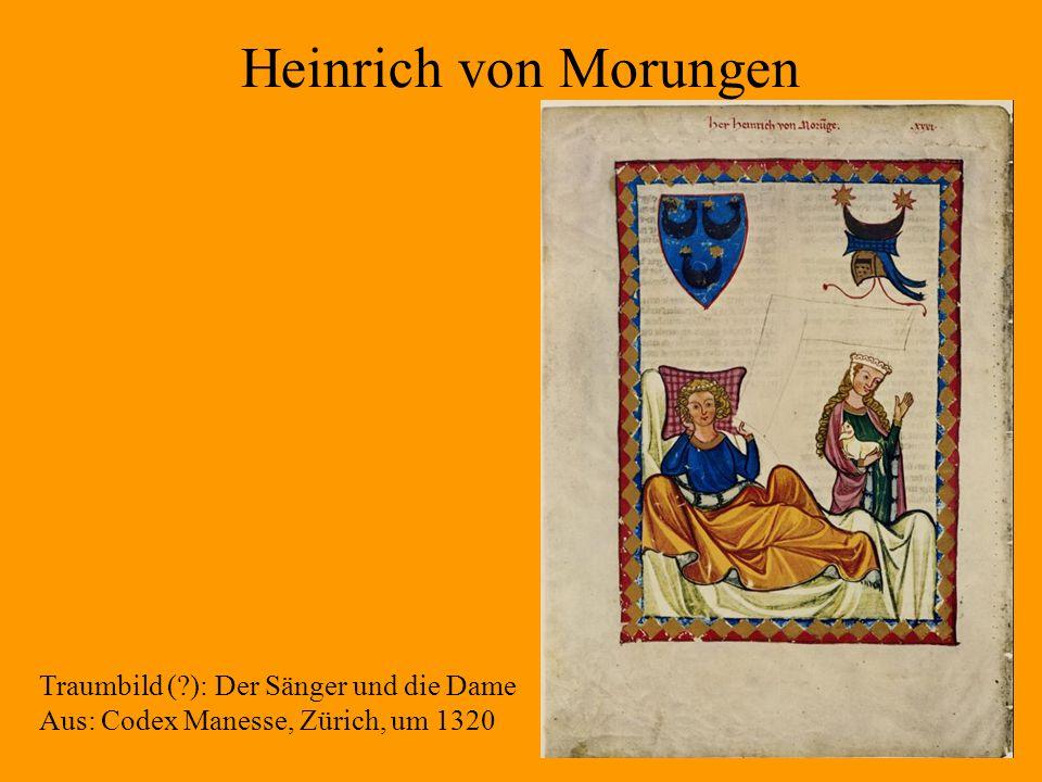 Heinrich von Morungen Traumbild ( ): Der Sänger und die Dame